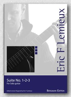 "Eric F Lemieux ""Three Guitar Suites"" Full Score published at Bergmann Edition in Denmark."