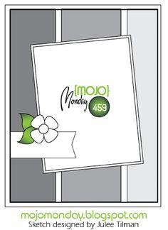 Mojo Monday 459 Card Sketch Sketch designed by Julee Tilman #vervestamps #mojomonday #cardsketches #sketchchallenge