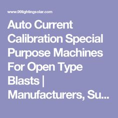 Auto Current Calibration Special Purpose Machines For Open Type Blasts | Manufacturers, Suppliers, Dealers & Traders in India
