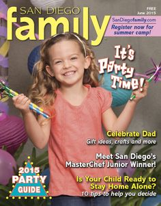 "June 2015: Dad's Day, San Diego's MasterChef Junior winner, ""unslumber"" parties, our Annual Party Guide and more!"