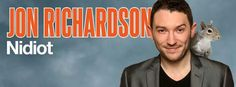 Jon Richardson - Nidiot  Going to see this tour with LT in London in October 2014