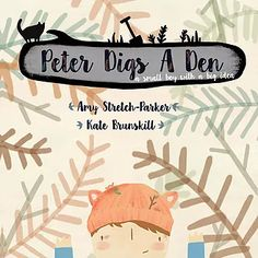 Peter Digs a Den cover image - illustrated children's book    Peter is the story of a small boy with a big idea, to dig a den big enough for his entire family and all their pets to sleep in. Set in the English Lake District    Funded by Kickstarter.
