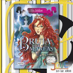 """""""Bruja de las mareas. Princesas del Reino de la Fantasía 7"""" de Tea Stilton. De 10 a 12 años."""