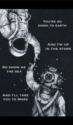 Astronauta e mergulhador. i like the message of two world metting one another. Wow Art, Cute Quotes, Beautiful Words, Beautiful Soul, Beautiful Things, Les Oeuvres, Astronomy, Monochrome, Sketches