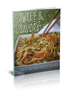 Sweet & Savory - Low Fat Raw Vegan Recipes