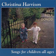 Christina Harrison - Wee Folk Songs