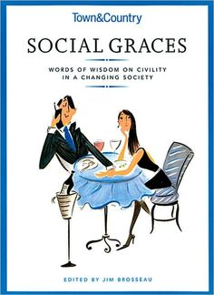 Town & Country Social Graces~a must! Probably not riveting though...