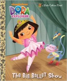 Little Golden Book: The Big Ballet Show (Dora the Explorer) by Golden Books Hardcover) for sale online Toddler Books, Childrens Books, Dora Diego, Special Characters, Disney Characters, Ballet Shows, Dance Recital, Dora The Explorer, Little Golden Books
