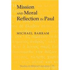 Mission and Moral Reflection (2006) by Michael Barram, Chair of the Theology and Religious Studies department