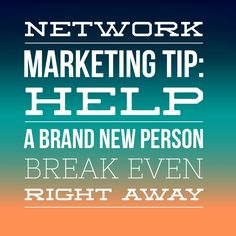 Network Marketing Tip: Help a  brand new person break even right away. Network Marketing Tip: Share what duplicates not what works. #networkmarketingtips, #mlm, #topearner #kathleendeggelman, #networkmarketingleader, #businessquotes, #entrepreneur