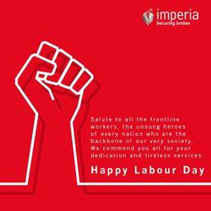 the unsung heroes of every nation who are the backbone of our very society. We commend you all for your dedication and tireless services.