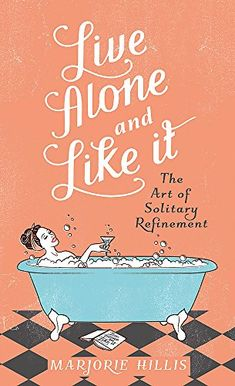 Booktopia has Live Alone And Like It, The Classic Guide for the Single Woman by Marjorie Hillis. Buy a discounted Hardcover of Live Alone And Like It online from Australia's leading online bookstore.