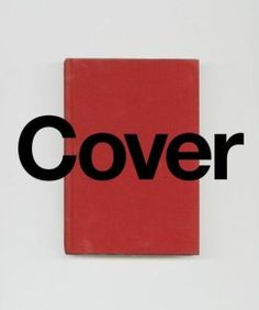 """Cover"" by Peter Mendelsund  ""Cover abounds with Mendelsund's completed book jackets along with ephemera from his previously unseen creative method, including jacket sketches, interior art and editorial illustrations, and scores of rejected drafts."""