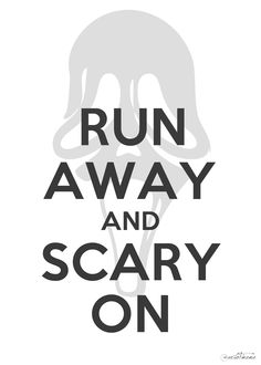 Run away and scary on