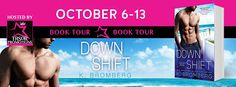 TLBC's Book Blog: Out Now! Down Shift by: K. Bromberg...read excerpt...