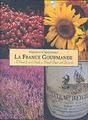 La France Gourmande: A Food Lover's Guide to French Fairs and Festivals