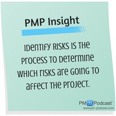 PMP Insight: Identify Risks is the process to determine which risks are going to affect the project. #PMP