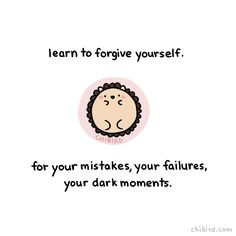We've all made mistakes, and had failures we just can't forget, and done things that really aren't the best. Don't let these constantly drag you down and burden you. It's really important to forgive...