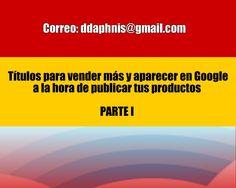 Mi correo para adquirir tu software es: ddaphnis@gmail.com Como crear los titulos para publicar tus anuncios y posicionar en google