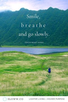 """""""Smile, breathe and go slowly. Meditation Quotes, Mindfulness Quotes, Yoga Quotes, Mindfulness Meditation, Smile Quotes, Cute Quotes, Attitude Quotes, Chakras, Presence Quotes"""