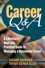 Career Q&A, By Susanne Markgren and Tiffany Eatman Allen 2013