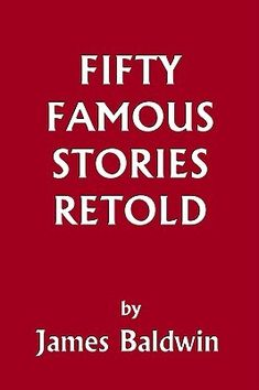 """""""Fifty Famous Stories Retold"""" by James Baldwin"""
