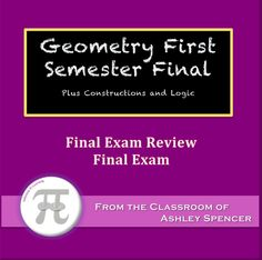 Geometry - First Semester Final Exam Review and Final Exam (Includes Constructions and Logic)