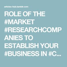 ROLE OF THE #MARKET #RESEARCHCOMPANIES TO ESTABLISH YOUR #BUSINESS IN #CHICAGO