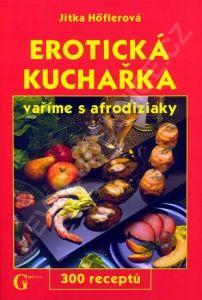 Erotická kuchařka, vaříme s afrodiziaky