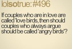 #496 Lolsotrue Quotes, Angry Birds, Story Of My Life, Love Birds, Style, Swag, Funny Quotes, Lolsotrue