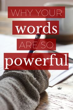 Why your words are so powerful
