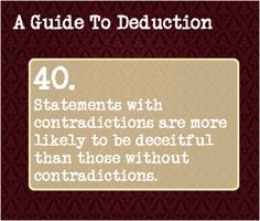 40: Statements with contradictions are more likely to be deceitful than those without contradictions.
