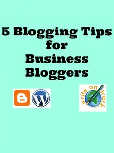 blogging tips for business bloggers