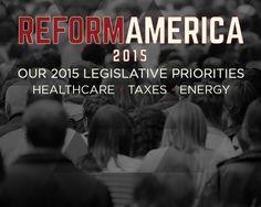 Legislative priorities in 2015 #healthcare #taxes #energy #government #ReformAmerica2015