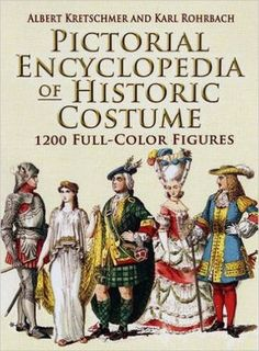 Pictorial Encyclopedia of Historic Costume: 1200 Full-Color Figures (Dover Fashion and Costumes): Karl Rohrbach, Albert Kretschmer: 9780486461427: Amazon.com: Books