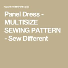 Panel Dress - MULTISIZE SEWING PATTERN - Sew Different