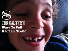 8 Creative Ways To Pull A Loose Tooth - DadCAMP