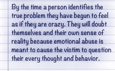 You question what the narcissist with think, feel or say about everything. You question your motives in anticipation of the narcissist questioning your motives. Soon you don't know what YOU think or how You feel or what YOU want. Verbal Abuse, Emotional Abuse, Abusive Relationship, Toxic Relationships, Emotional Vampire, Narcissistic Sociopath, Narcissistic Behavior, My Demons, Inner Demons