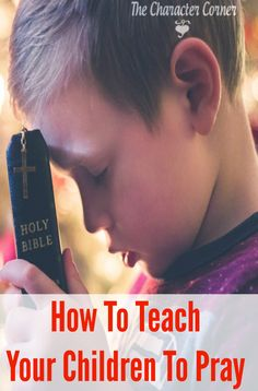 Teaching your children to pray is one of the most important things you can do as a parent. Here are some tips on how to teach them to pray.