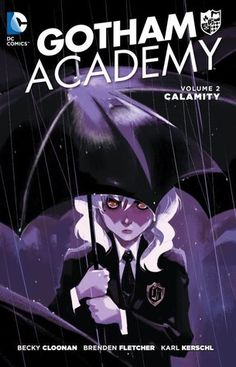 Gotham Academy, Vol. 2: Calamity - Becky Cloonan. FInished 4.11.16 (Graphic Novel format)