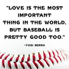 """edition baseball shirt """"Love is the most important thing in the world, but baseball is pretty good too."""" -Yogi Berra""""Love is the most important thing in the world, but baseball is pretty good too. Dodgers Baseball, Baseball Party, Cardinals Baseball, Ny Yankees, Baseball Mom, Baseball Shirts, Baseball Stuff, Baseball Players, Baseball Letters"""