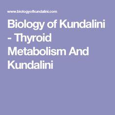 Biology of Kundalini - Thyroid Metabolism And Kundalini