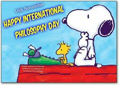 Philosophy Day- Internatioal  Snoopy Charlie Brown Peanuts, Peanuts Snoopy, Wacky Holidays, National Day Calendar, Special Quotes, Snoopy And Woodstock, Line Sticker, My Hero, National Days