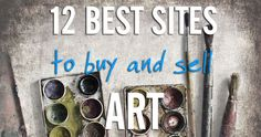 12 Best Places to Buy and Sell Art Online | DashBurst- Nice post by #DashBurst. Great info for #Artist. #DesignsbyCatbaluueandBigJ