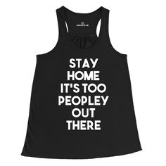 Stay Home It's Too Peopley Out There Black Women's Racerback Tank Top | Sarcastic Me