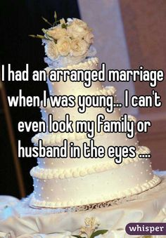 Whisper App.  Confessions from people on arranged marriage.