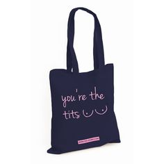 'You're the tits' tote bag - T.I.T.S.