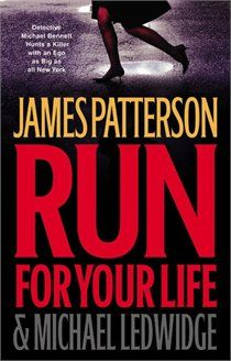 Run for Your Life  by James Patterson, Michael Ledwidge - OK book, got it for free so I can't complain.