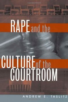 Rape and the Culture of the Courtroom (Critical America (New York University Paperback)) by Andrew E. Taslitz. Save 4 Off!. $23.00. Publisher: NYU Press (June 1, 1999). Author: Andrew E. Taslitz