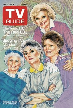 TV Guide January 31, 1987 - Betty White, Estelle Getty, Bea Arthur and Rue McClanahan of The Golden Girls. Illustration by ?